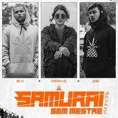 Samurai Sem Mestre by Pineapple StormTv, DK-47, Cynthia Luz