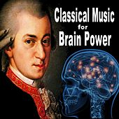 Classical Music for Brain Power - Bach, Pachelbel, Mozart, Grieg, Boccherini, Vivaldi & Chopin (Classical Music for Stimulation Concentration Studying and Focus) by Classical Music for Brain Power