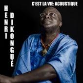 C'est la vie: acoustique de Henri Dikongue