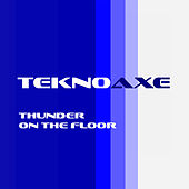 Thunder on the Floor by TeknoAXE
