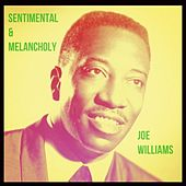 Sentimental & Melancholy by Joe Williams