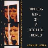 Analog Girl in a Digital World de Jennie Lena