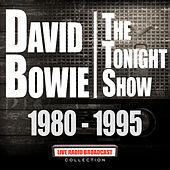 The Tonight Show 1980 - 1995 (Live) di David Bowie