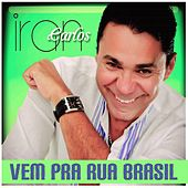 Vem pra Rua Brasil de Iran Carlos
