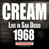 Live in San Diego 1968 (Live) by Cream
