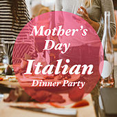 Mother's Day Italian Dinner Party de Various Artists