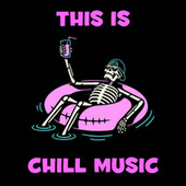 This Is Chill Music by Various Artists