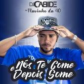 Nós Te Come e Depois Some de DJ Cabide
