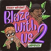 Blaze With Us 2 von Dizzy Wright