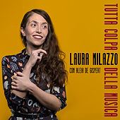 Tutta Colpa Della Musica di Laura Milazzo