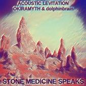 Stone Medicine Speaks by Acoustic Levitation
