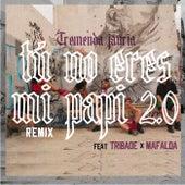 Tu No Eres Mi Papi 2.0 (Remix) de Tremenda Jauría