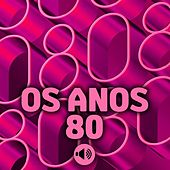 Os Anos 80 by Various Artists