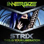 This Is Your Liberation von S-Trix