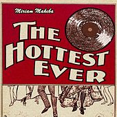 The Hottest Ever by Miriam Makeba