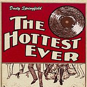 The Hottest Ever de Dusty Springfield