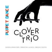 Puppet Dance by Clover Trio, Damien Argentieri, Sébastien Lanson, Benoist Raffin