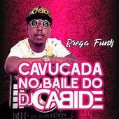 Cavucada no Baile do Dj Cabide (Brega Funk Mix) de DJ Cabide