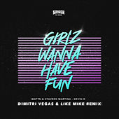 Girlz Wanna Have Fun (Dimitri Vegas & Like Mike Remix) von MATTN