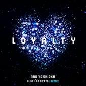 Loyalty (Blue Lab Beats Remix) by Nao Yoshioka
