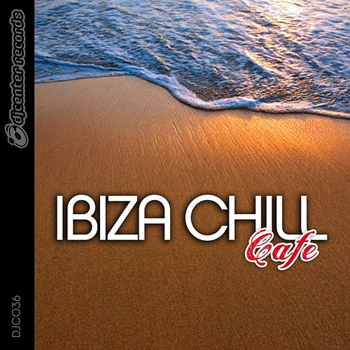 Ibiza Chill Café by Various Artists
