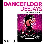 Dancefloor Deejays, Vol. 3 by Various Artists