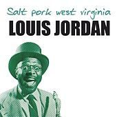 Salt Pork West Virginia von Louis Jordan