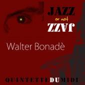 Jazz or Not Jazz (Quintette du midi) by Walter Bonadè