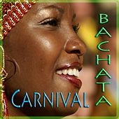 Bachata Carnival by Various Artists