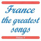 France the greatest songs vol 4 by Various Artists
