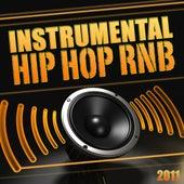 Instrumental Hip Hop Rnb 2011 (Instrumental, Beat, Hip Hop, Rnb, Dancehall, Dirty South, West Coast, Rap, music, Freestyle, Club, Instru, 2011) by Various Artists