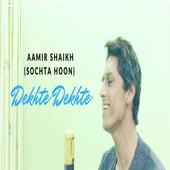 Dekhte Dekhte de Aamir Shaikh