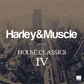 House Classics IV (Presented by Harley&Muscle) von Harley and Muscle
