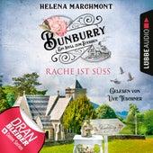 Rache ist süß - Bunburry - Ein Idyll zum Sterben, Folge 7 (Ungekürzt) von Helena Marchmont