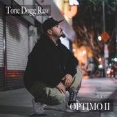Optimo II by Tone Dogg Raw
