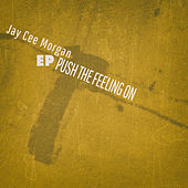 Push the Feeling On - EP di Jay Cee Morgan
