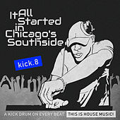 It All Started in Chicago's Southside, Kick. 8 de Various Artists