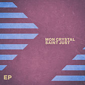 Mon Crystal - EP by Saint Just