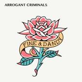 Fine & Dandy de Arrogant Criminals