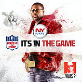 It's In The Game by Wais P