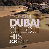 Masters of Dubai Chillout Hits 2020 Edition de Various Artists