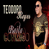 Baila Conmigo by Teodoro Reyes