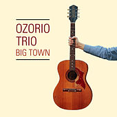 Big Town von Ozorio Trio