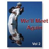 We'll Meet Again Vol. 2 by Various Artists