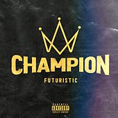 Champion by Futuristic