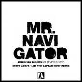 Mr. Navigator (Steve Aoki's 'I Am the Captain Now' Remix) von Armin Van Buuren