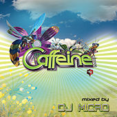 Caffeine 2011 (Continuous DJ Mix by DJ Micro) by Various Artists