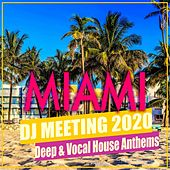 Miami DJ Meeting 2020: Deep & Vocal House Anthems de Various Artists