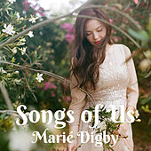 Songs of Us de Marie Digby