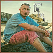 Die for It de Blayne